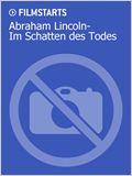 Abraham Lincoln - Im Schatten des Todes