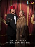 Tommy Cooper : Not Like That, Like This