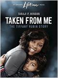 Taken From Me: The Tiffany Rubin Story (TV)