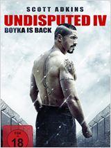 Undisputed IV - Boyka Is Back
