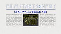 """Was bisher geschah... alle wichtigen News zu """"Star Wars: Episode VIII"""" auf einen Blick!"""