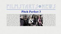 """Was bisher geschah... alle wichtigen News zu """"Pitch Perfect 3"""" auf einen Blick!"""