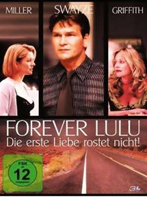 Forever Lulu - Die erste Liebe rostet nicht