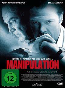 Manipulation - Nichts ist wahrer als eine gute Lüge...