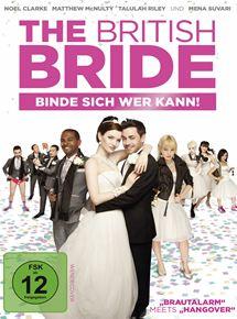 The British Bride - Binde sich wer kann!