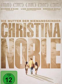 Christina Noble - Die Mutter der Niemandskinder