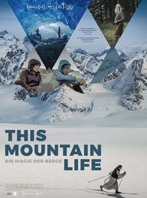 This Mountain Life - Die Magie der Berge