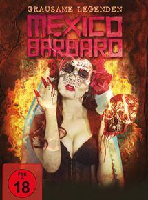 México Bárbaro - Grausame Legenden