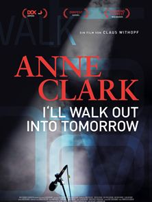 Anne Clark - I'll Walk Out Into Tomorrow Trailer OmU