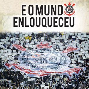Corinthians - E O Mundo Enlouqueceu : Kinoposter
