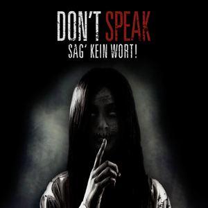 DonT Speak Sag Kein Wort