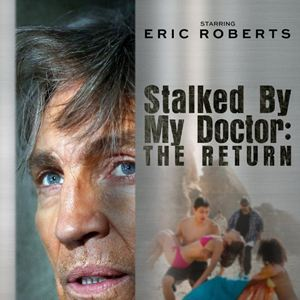 Stalked by my Doctor: The Return : Kinoposter