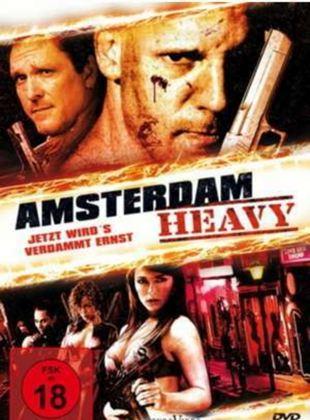 Amsterdam Heavy - Jetzt wird's verdammt ernst