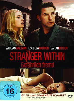 The Stranger Within - Gefährlich Fremd
