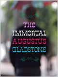 The Immortal Augustus Gladstone