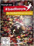 Triumph der #badboys – Ein Handball-Wintermärchen