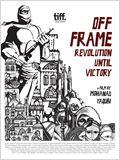 Off Frame AKA Revolution Until Victory