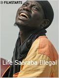 Life Saaraba Illegal