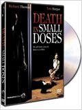 Death in Small Doses