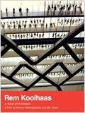 Rem Koolhas - A Kind of Architect
