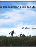 The Renegades: A Beep Ball Story