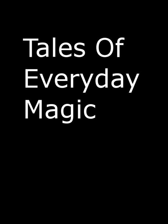 Tales of Everyday Magic : Kinoposter