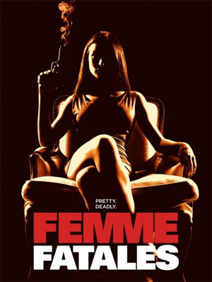 Femme Fatales : Kinoposter