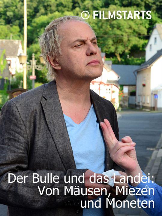 Der Bulle und das Landei: Von Mäusen, Miezen und Moneten : Kinoposter