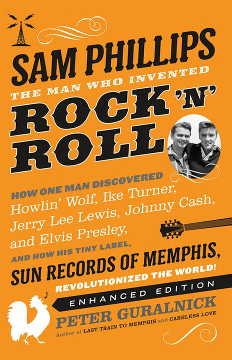 Sam Phillips: The Man Who Invented Rock 'N' Roll : Kinoposter