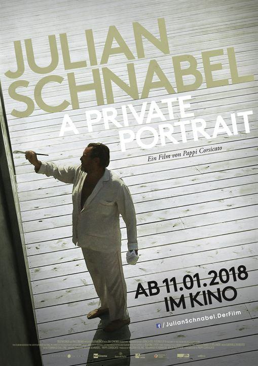 Julian Schnabel: A Private Portrait : Kinoposter