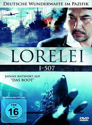 Lorelei I-507 - Deutsche Wunderwaffe im Pazifik