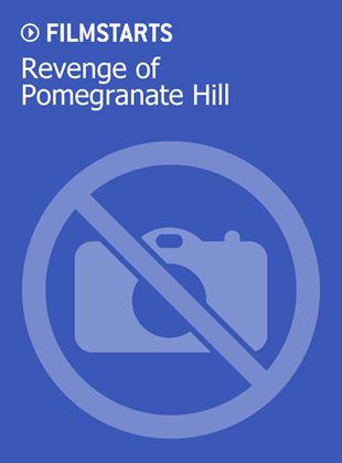 Revenge of Pomegranate Hill