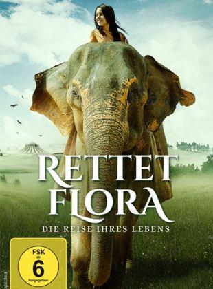 Rettet Flora - Die Reise ihres Lebens