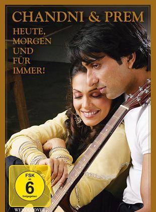 Chandni & Prem - Heute, morgen und für immer!