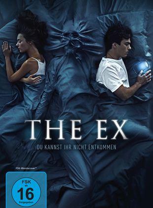 The Ex - Du kannst ihr nicht entkommen